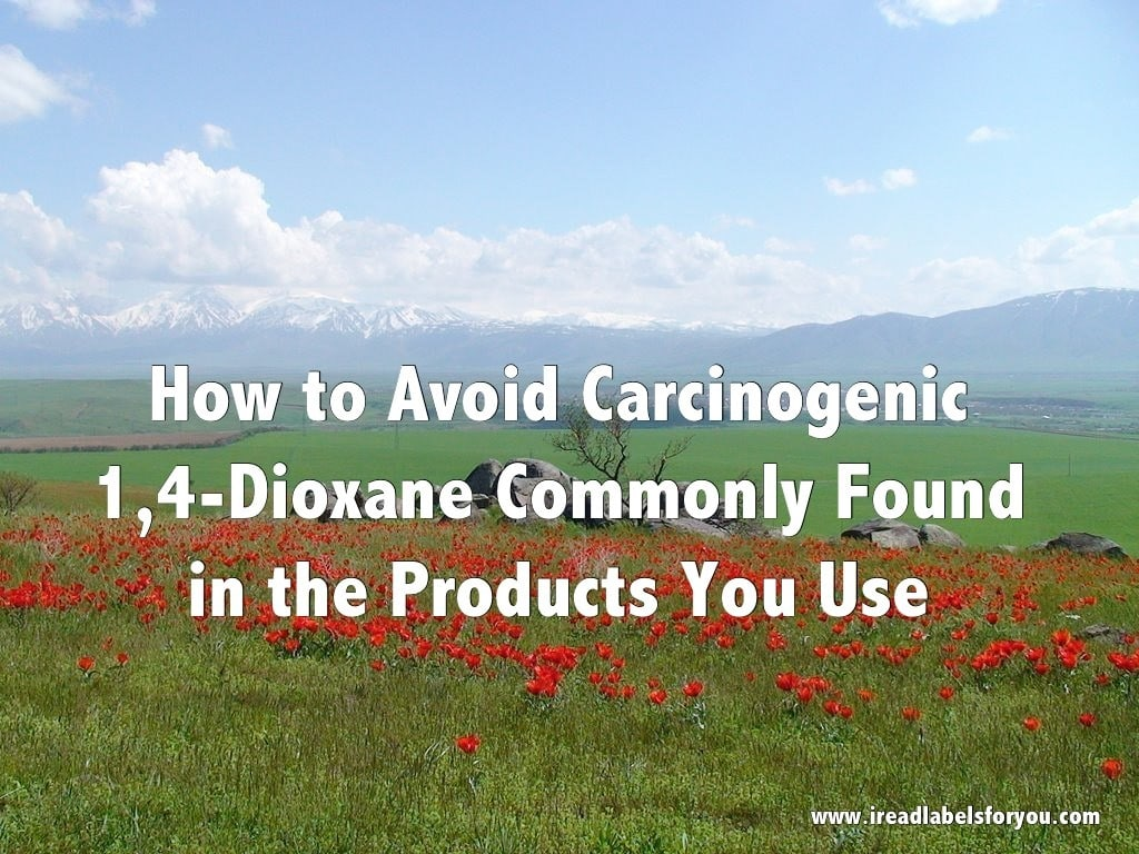 how to avoid 1,4-dioxane in cosmetics and personal care and cleaning products