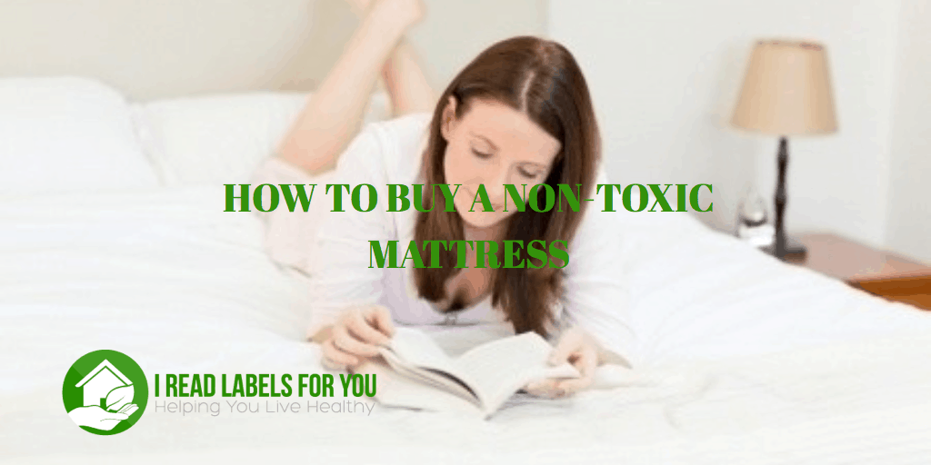 Non-Toxic Mattress Shopping Guide | I Read Labels For You