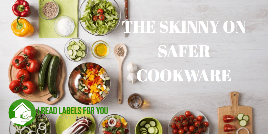 The Skinny on Safe Cookware