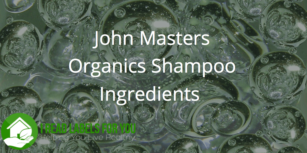 John Masters Shampoo Analysis I Read Labels For You