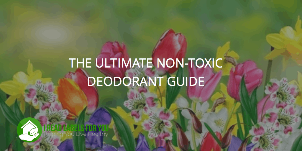 THE ULTIMATE NON-TOXIC DEODORANT GUIDE