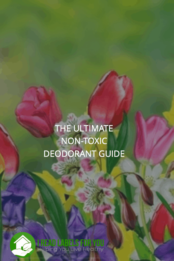 The Ultimate Non-Toxic Deodorant Guide | I Read Labels For You