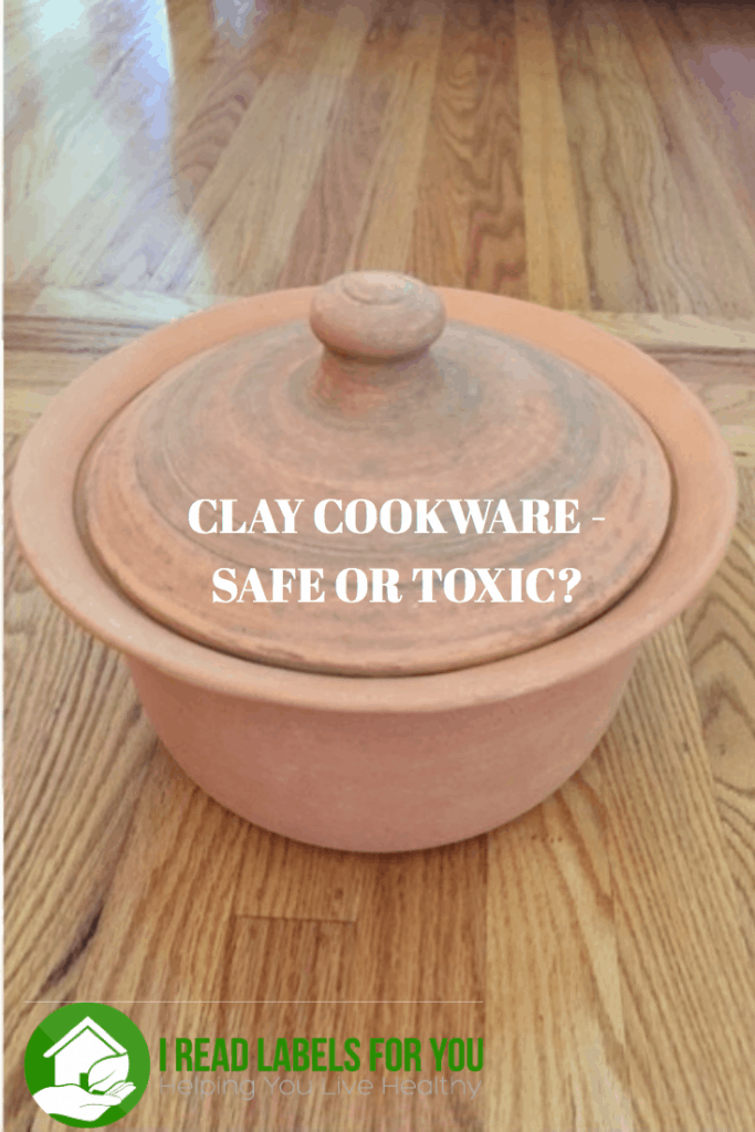 Clay cookware - Safe or Toxic?
