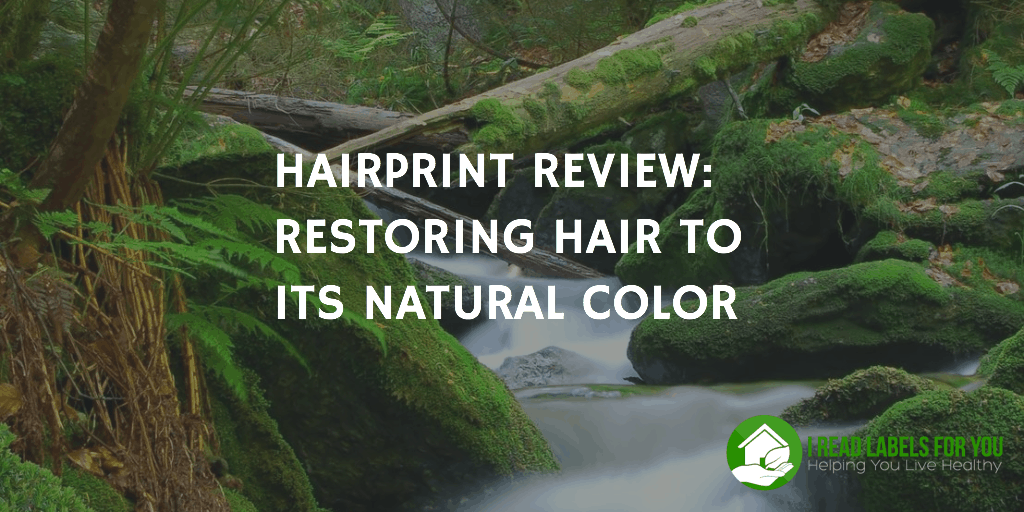 Hairprint Restoring Hair Natural Color I Read Labels