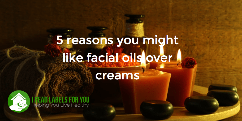 5 reasons you might like facial oils over creams and lotions
