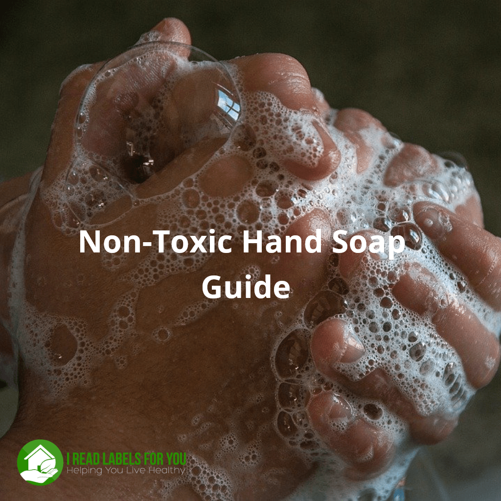 Non-Toxic Hand Soap Guide. A photo of clasped hands covered in soap.